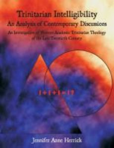 Trinitarian Intelligibility - An Analysis of Contemporary Discus