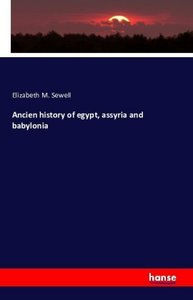 Ancien history of egypt, assyria and babylonia