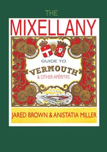 The Mixellany Guide to Vermouth & Other Apéritifs