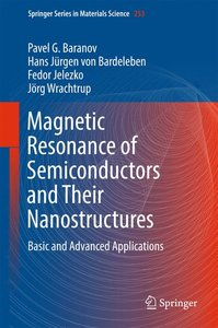 Magnetic Resonance of Semiconductors and Semiconductor Nanostruc