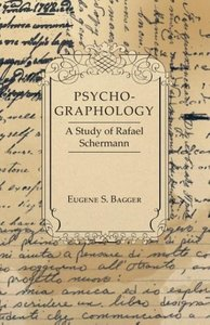 Psycho-Graphology - A Study of Rafael Scbermann
