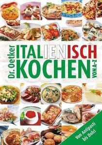 Italienisch kochen von A-Z