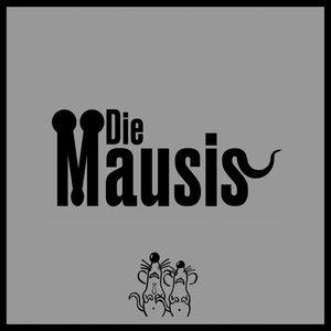 Die Mausis