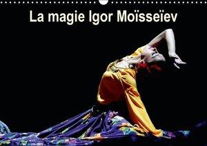 La magie Igor Moïsseïev (Calendrier mural 2015 DIN A3 horizontal