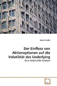 Der Einfluss von Aktienoptionen auf die Volatilität des Underlyi