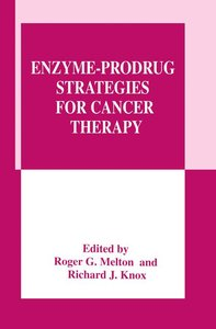 Enzyme-Prodrug Strategies for Cancer Therapy