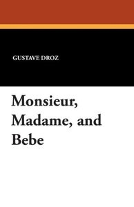 Monsieur, Madame, and Bebe