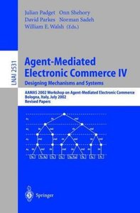 Agent-Mediated Electronic Commerce IV. Designing Mechanisms and