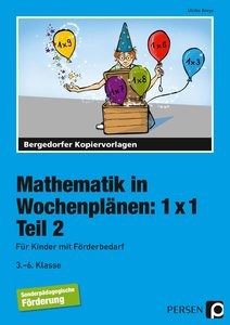Mathematik in Wochenplänen: 1 x 1. Teil 2