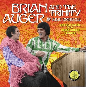 Untold Tales Of The Brian Auger Holy Trinity