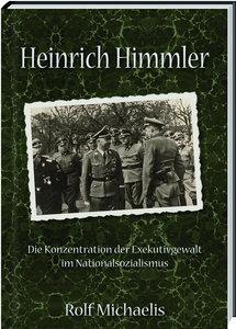 Heinrich Himmler - Die Konzentration der Exekutivgewalt im Natio