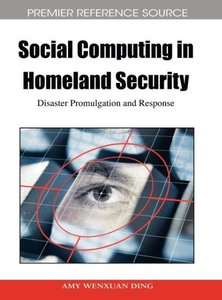 Social Computing in Homeland Security: Disaster Promulgation and