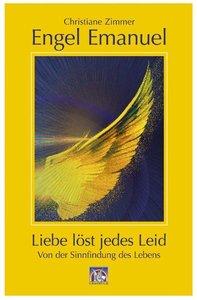 Engel Emanuel: die Liebe löst jedes Leid