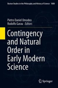 Contingency and Natural Order in Early Modern Science