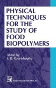 Physical Techniques for the Study of Food Biopolymers