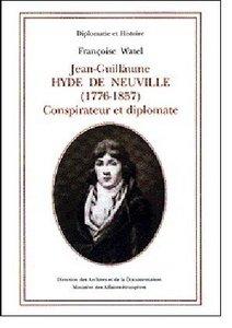 Jean-Guillaume Hyde de Neuville (1776-1857: Conspirateur Et Dipl