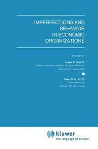 Imperfections and Behavior in Economic Organizations