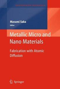 Metallic Micro and Nano Materials