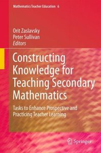Constructing Knowledge for Teaching Secondary Mathematics