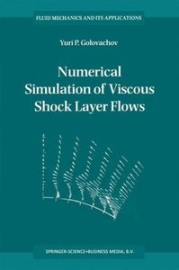 Numerical Simulation of Viscous Shock Layer Flows