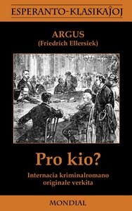 Pro Kio? (Krimromano En Esperanto)