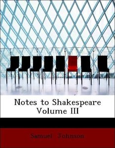 Notes to Shakespeare Volume III