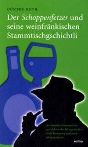 Der Schoppenfetzer und seine weinfränkischen Stammtischgschichtl