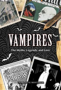 Vampires: From Dracula to Twilight - The Complete Guide to Vampi