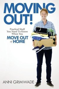 Moving Out! Practical Stuff You Need to Know When You Move Out o