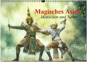 Magisches Asien. Menschen und Natur (Wandkalender 2019 DIN A3 qu