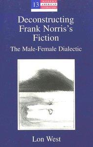 Deconstructing Frank Norris's Fiction