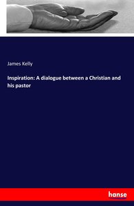Inspiration: A dialogue between a Christian and his pastor