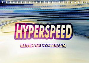 HYPERSPEED - Reisen im Hyperraum (Tischkalender 2019 DIN A5 quer
