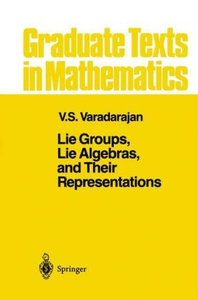 Lie Groups, Lie Algebras, and Their Representations