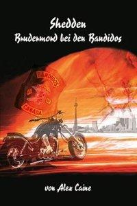 Shedden - Brudermord bei den Bandidos
