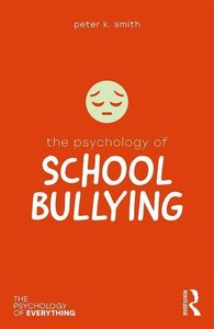 The Psychology of School Bullying