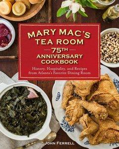 Mary Mac\'s Tea Room 75th Anniversary Cookbook: History and Reci