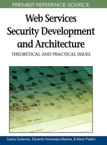 Web Services Security Development and Architecture: Theoretical