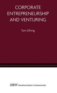 Corporate Entrepreneurship and Venturing