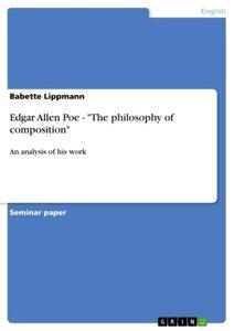 "Edgar Allen Poe - ""The philosophy of composition"""