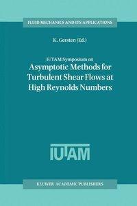 IUTAM Symposium on Asymptotic Methods for Turbulent Shear Flows