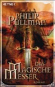 Pullman, P: Magische Messer (Filmausg.)