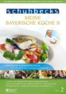 Schuhbecks - Meine Bayerische Küche II