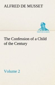 The Confession of a Child of the Century - Volume 2
