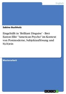 "Eingehüllt in 'Brilliant Disguise' - Bret Easton Ellis' ""America"