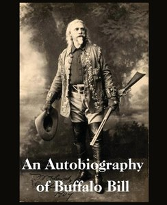 An Autobiography of Buffalo Bill