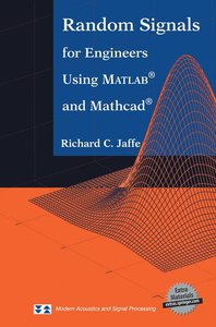 Random Signals for Engineers Using MATLAB® and Mathcad®