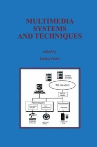 Multimedia Systems and Techniques