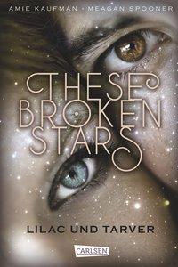 These Broken Stars. Lilac und Tarver