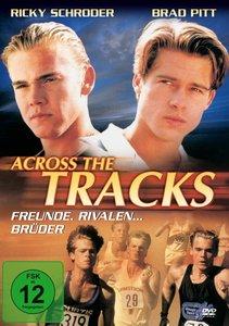 Across The Tracks-Freunde,Rivalen.Brüder